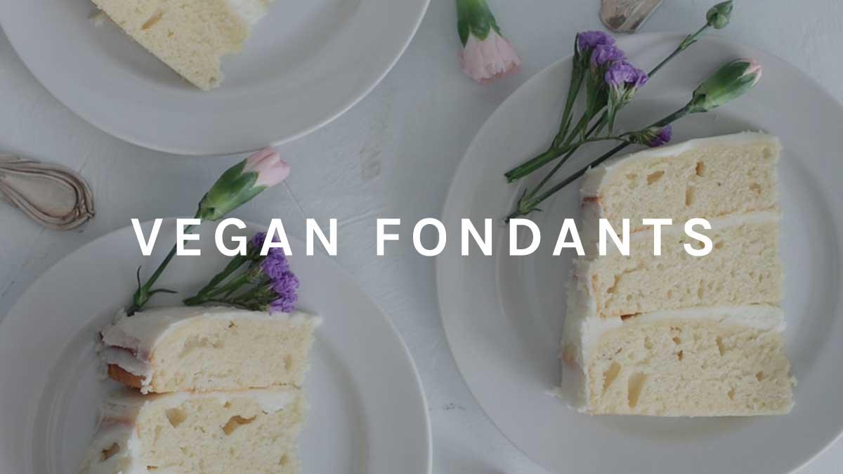 Vegan Fondants List