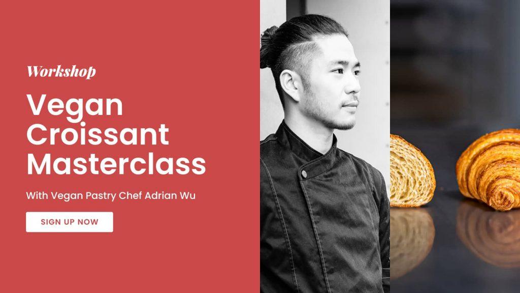 MASTERCLASS Chef Adrian Wu Teaches Vegan Croissants